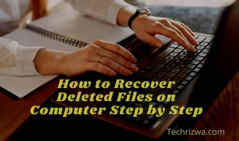 How to Recover Deleted Files on Computer Step by Step