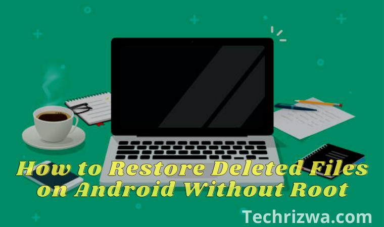 How to Restore Deleted Files on Android Without Root