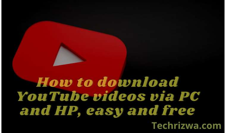 to download YouTube videos via PC and HP, easy and 100% free